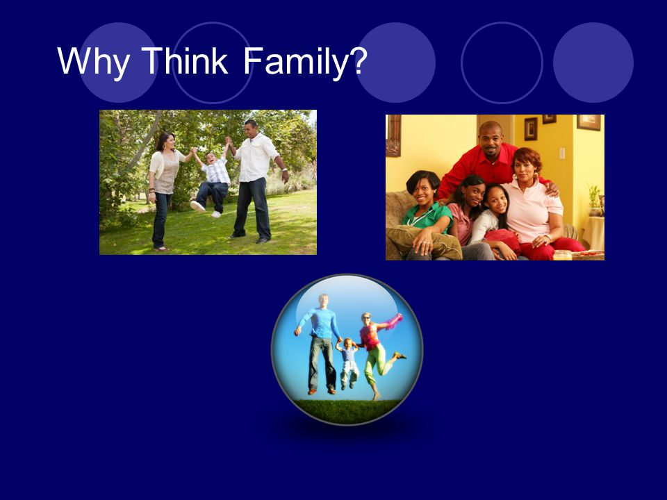 Why Think Family