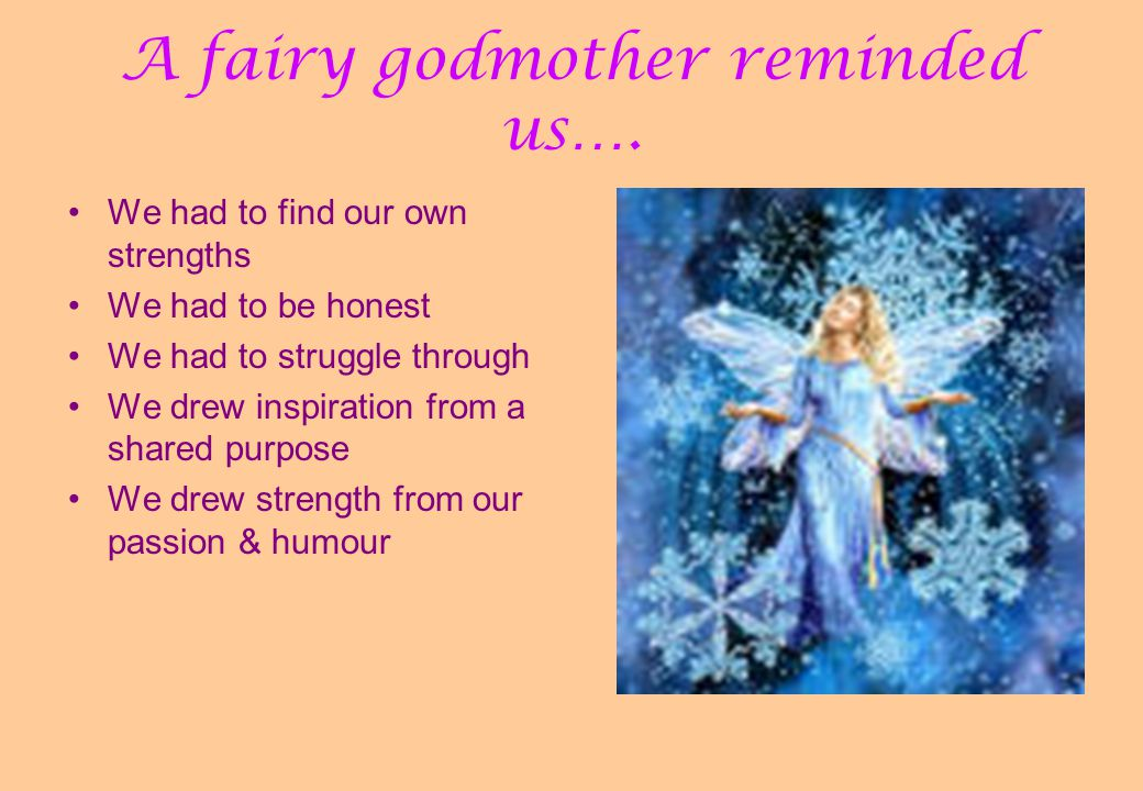 A fairy godmother reminded us….