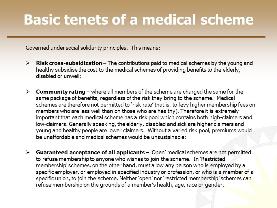 Basic tenets of a medical scheme Governed under social solidarity principles.
