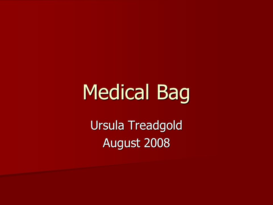 Medical Bag Ursula Treadgold August 2008