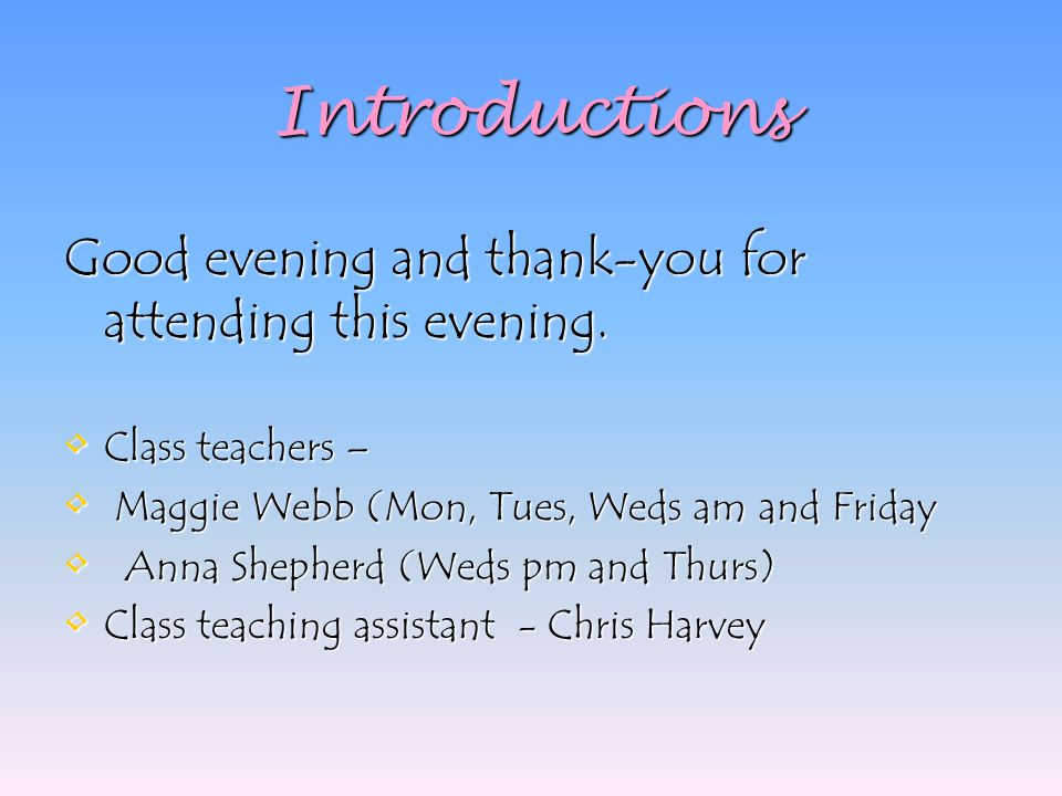Introductions Good evening and thank-you for attending this evening.