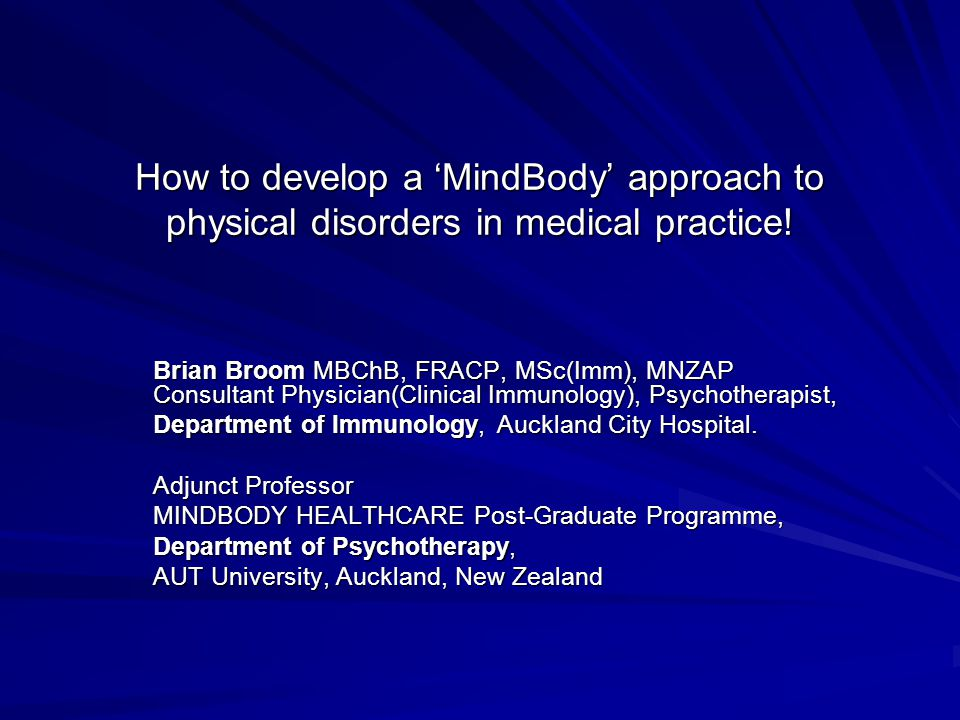 How to develop a 'MindBody' approach to physical disorders in medical practice.