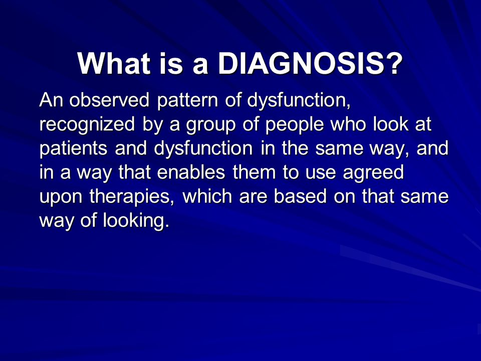 What is a DIAGNOSIS.