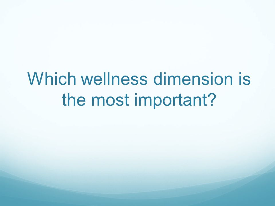 Which wellness dimension is the most important