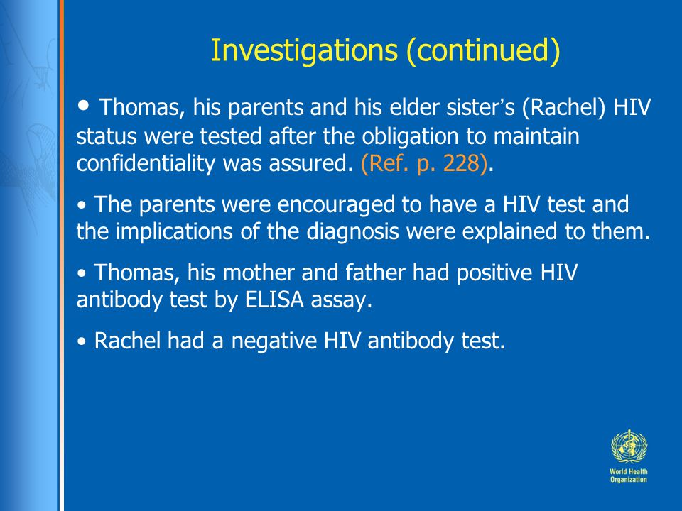 Thomas, his parents and his elder sister's (Rachel) HIV status were tested after the obligation to maintain confidentiality was assured.
