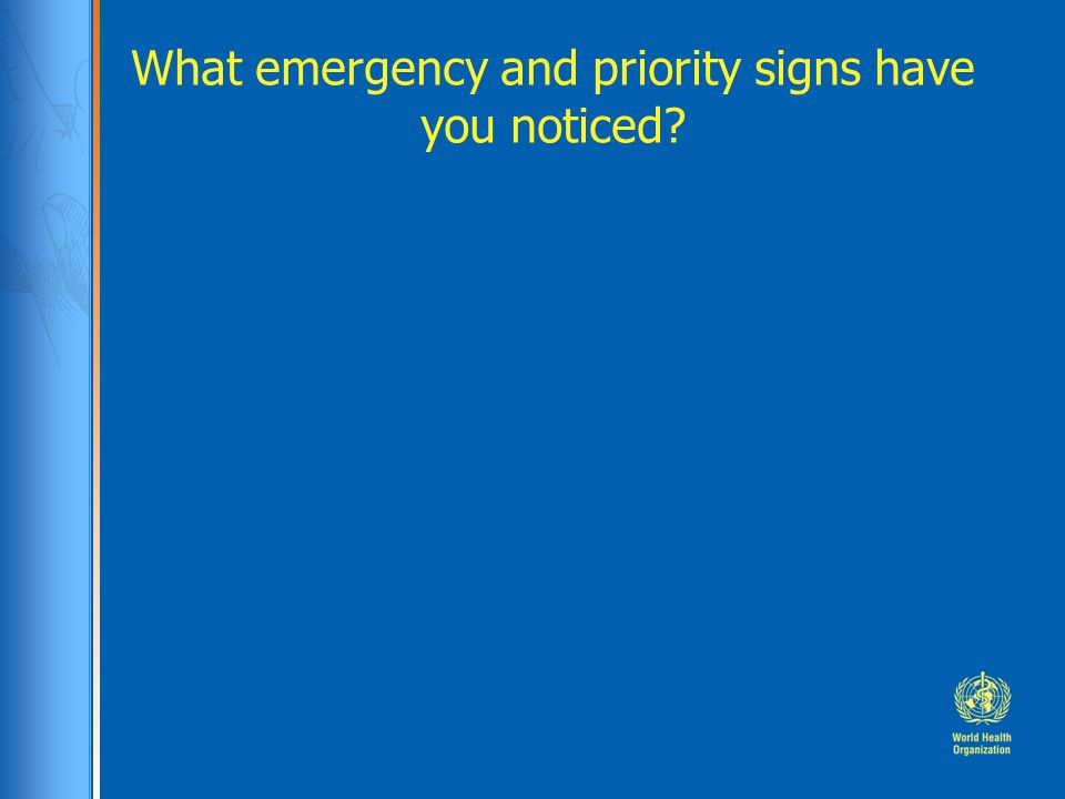 What emergency and priority signs have you noticed?