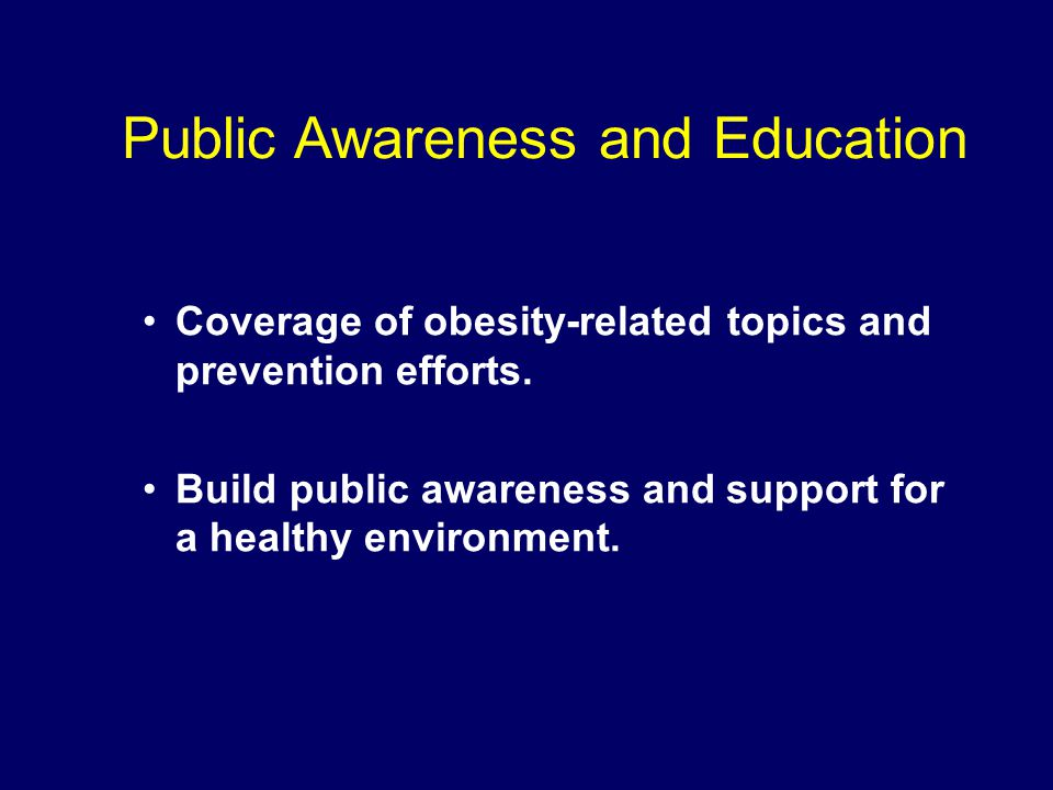Public Awareness and Education Coverage of obesity-related topics and prevention efforts.