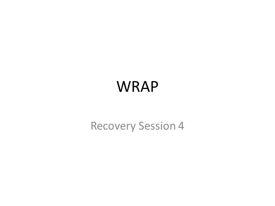 WRAP Recovery Session 4
