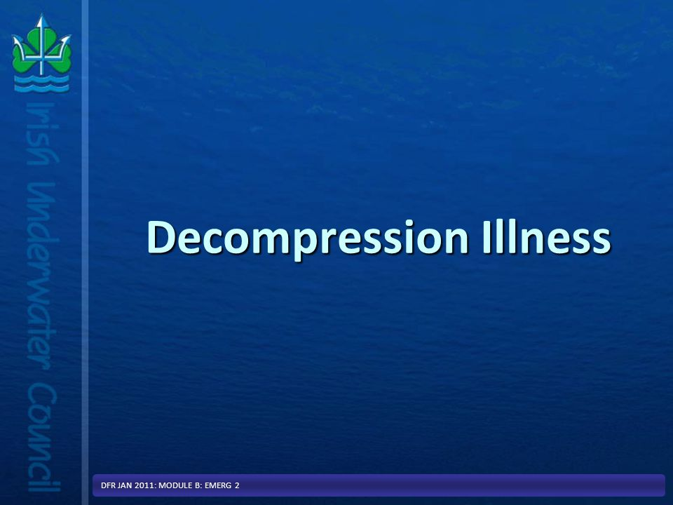 Decompression Illness 8 DCI DCI Burst Lung refers to lung over-expansion Injuries Burst Lung refers to lung over-expansion InjuriesDCS Decompression Sickness refers to the conditions caused by inert nitrogen gas coming out of solution within the bodyDCS Decompression Sickness refers to the conditions caused by inert nitrogen gas coming out of solution within the body DFR JAN 2011: MODULE B: EMERG 2