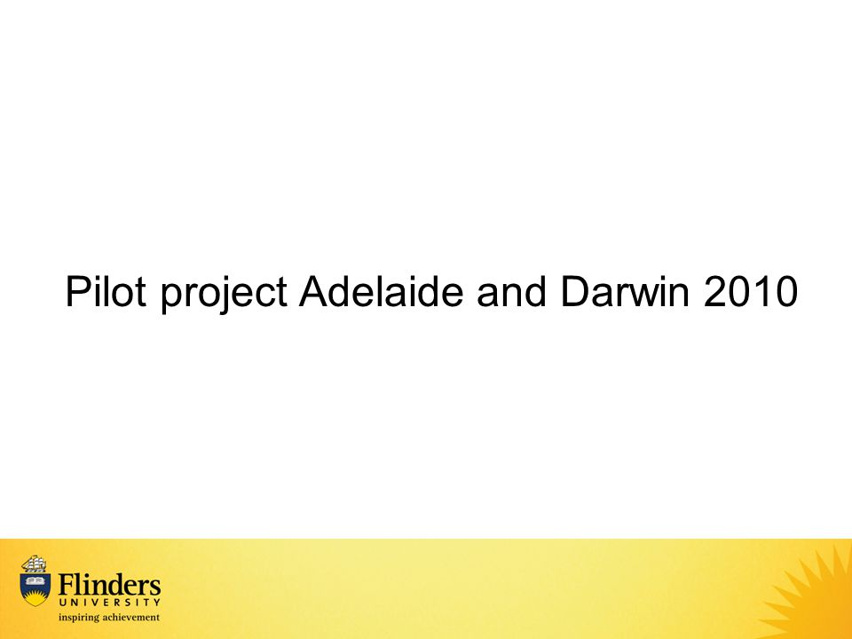Pilot project Adelaide and Darwin 2010