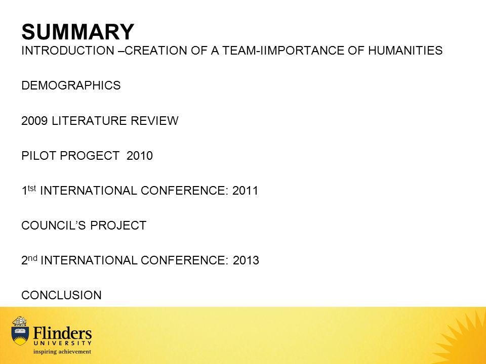 SUMMARY INTRODUCTION –CREATION OF A TEAM-IIMPORTANCE OF HUMANITIES DEMOGRAPHICS 2009 LITERATURE REVIEW PILOT PROGECT 2010 1 tst INTERNATIONAL CONFEREN