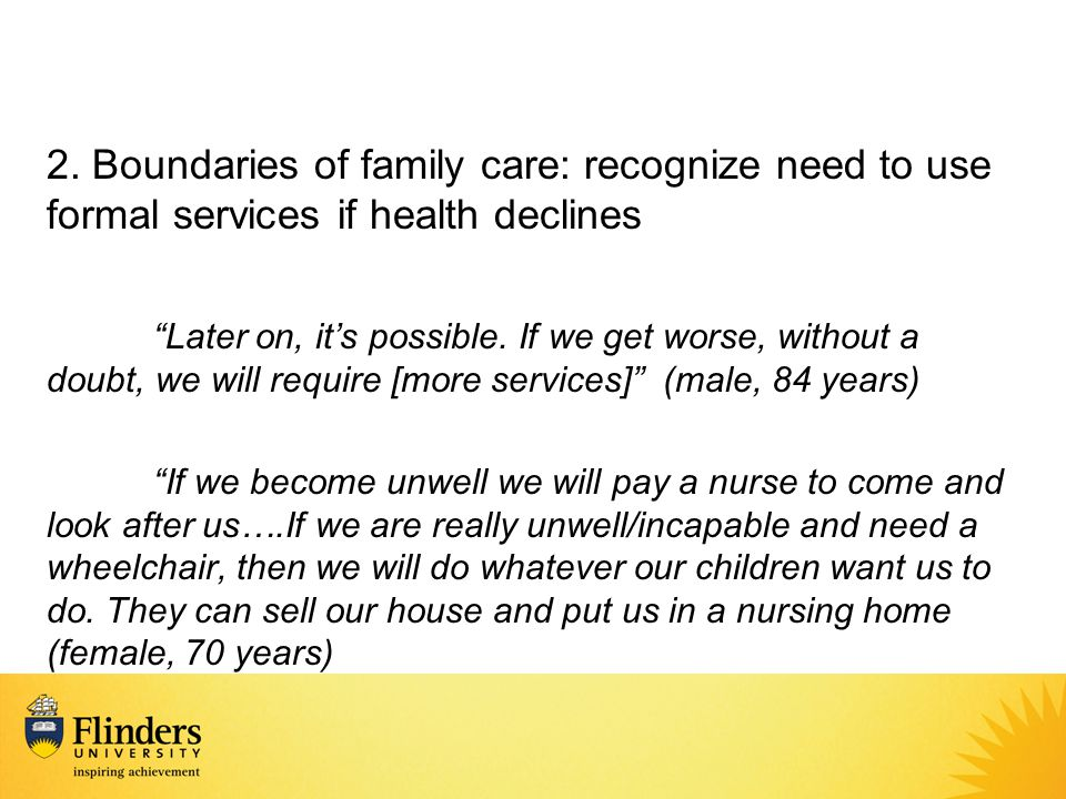 """2. Boundaries of family care: recognize need to use formal services if health declines """"Later on, it's possible. If we get worse, without a doubt, we"""