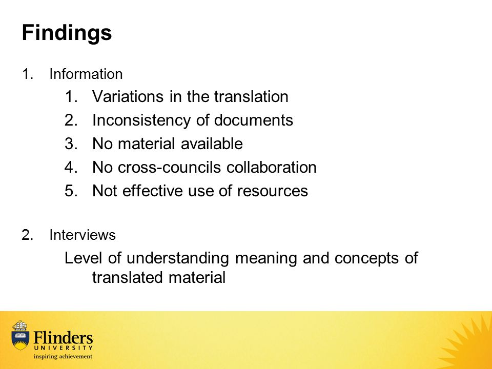 Findings 1.Information 1.Variations in the translation 2.Inconsistency of documents 3.No material available 4.No cross-councils collaboration 5.Not ef