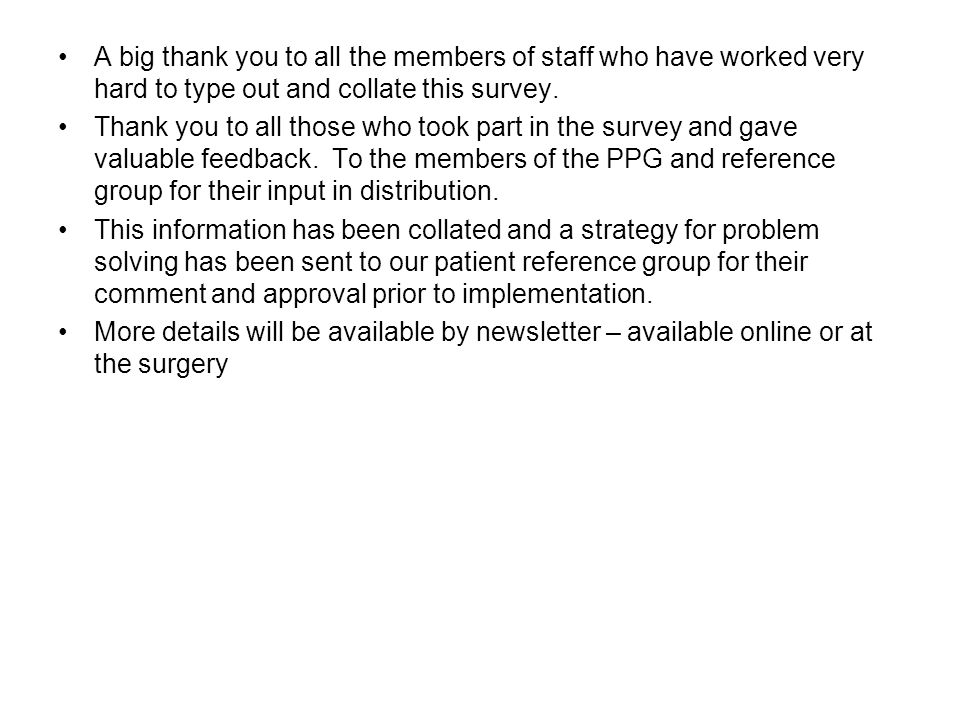 A big thank you to all the members of staff who have worked very hard to type out and collate this survey.