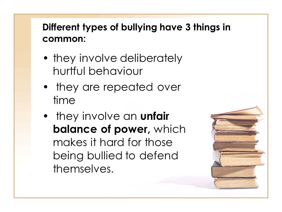 Anyone can be bullied on the grounds of: Real or perceived differences Socio- economic status Race Nationality Gender Religion Disability Language Sexual orientation
