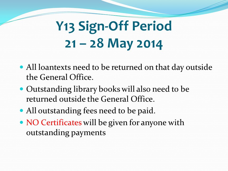 All loantexts need to be returned on that day outside the General Office.