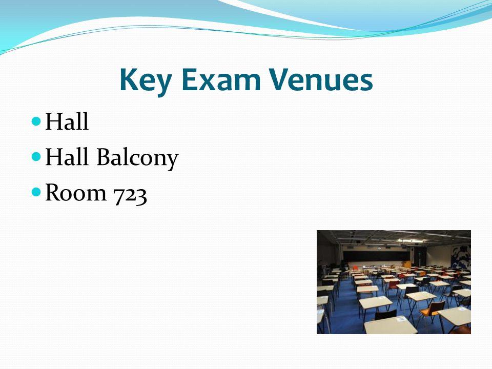 Hall Hall Balcony Room 723 Key Exam Venues