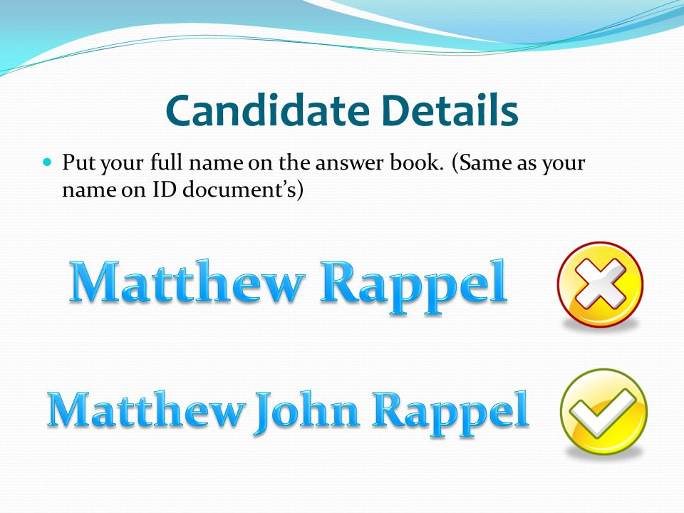 Candidate Details Put your full name on the answer book. (Same as your name on ID document's)
