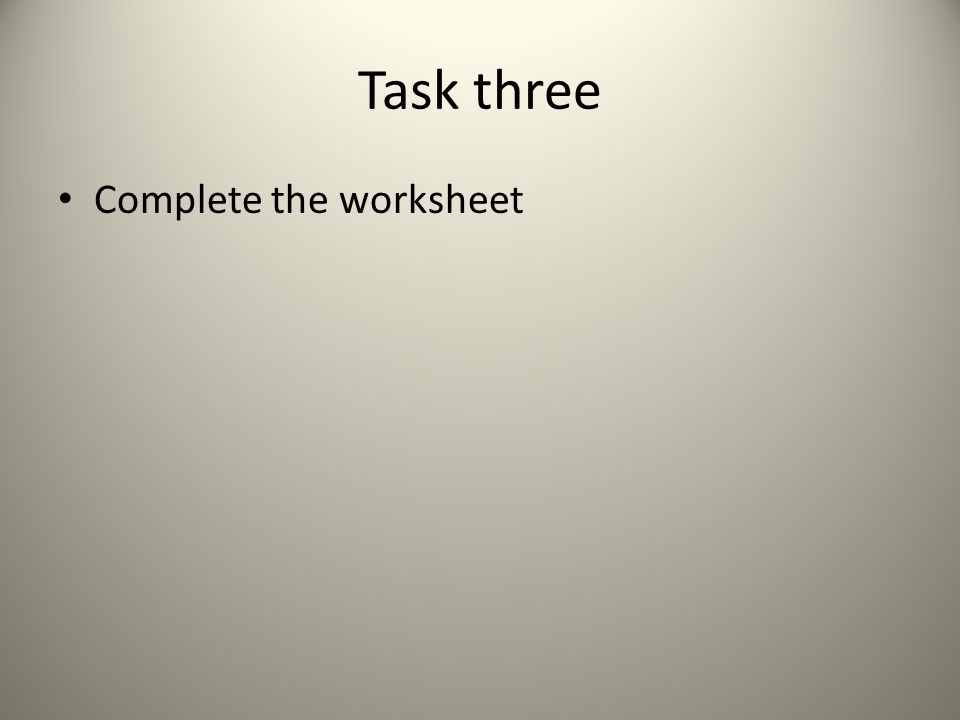 Task three Complete the worksheet