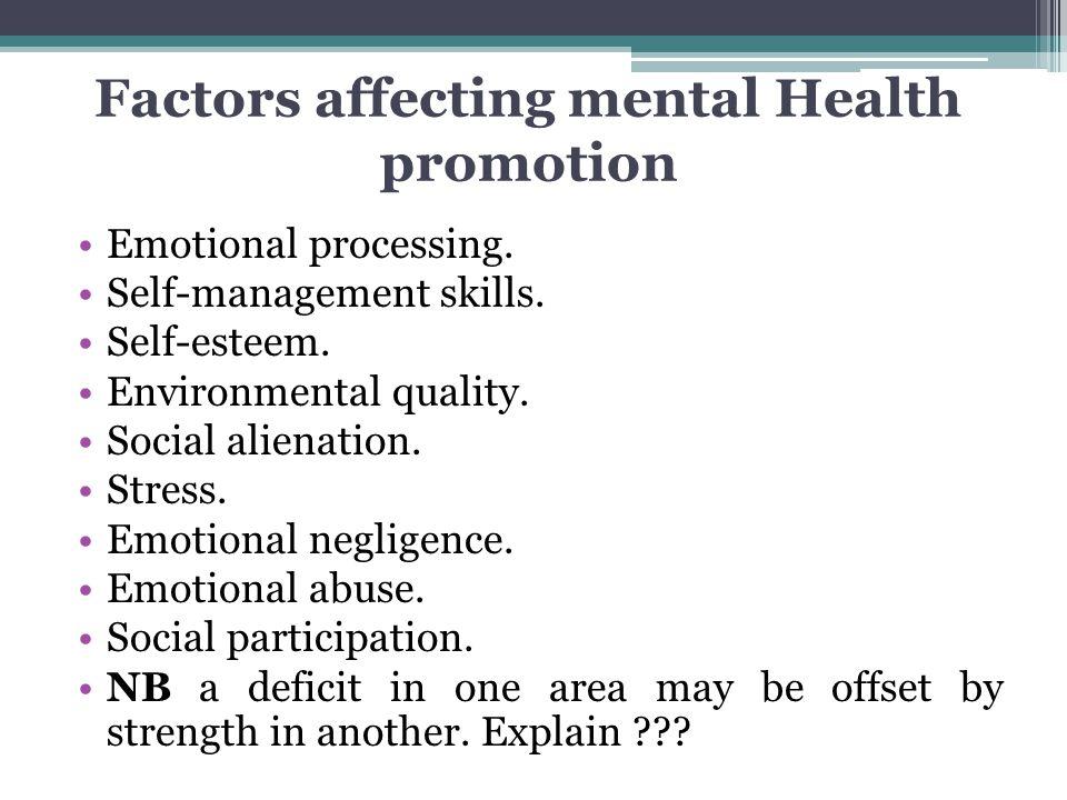 Emotional processing. Self-management skills. Self-esteem. Environmental quality. Social alienation. Stress. Emotional negligence. Emotional abuse. So