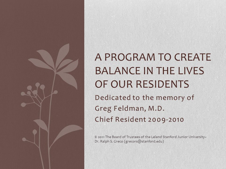 Dedicated to the memory of Greg Feldman, M.D.