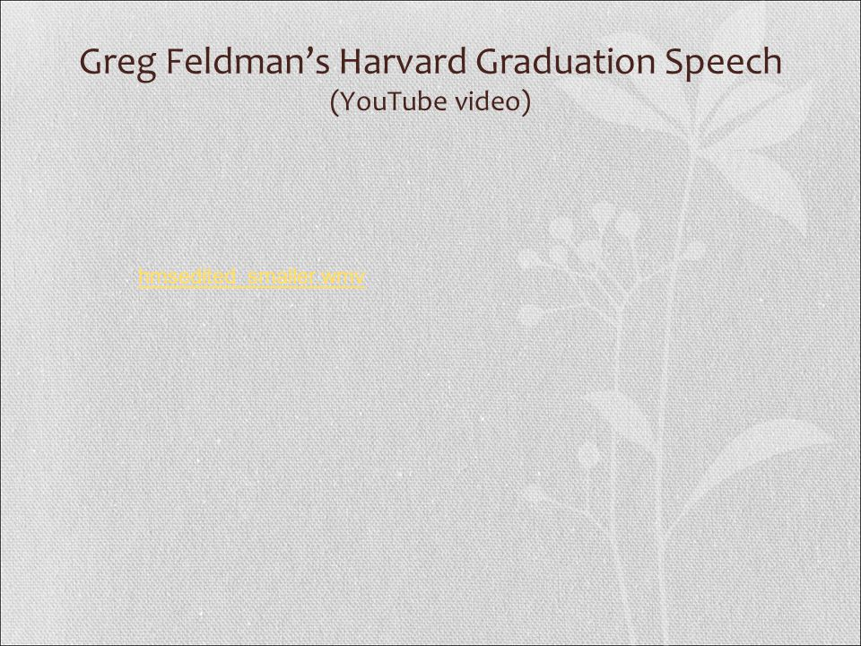 Greg Feldman's Harvard Graduation Speech (YouTube video) hmsedited_smaller.wmv