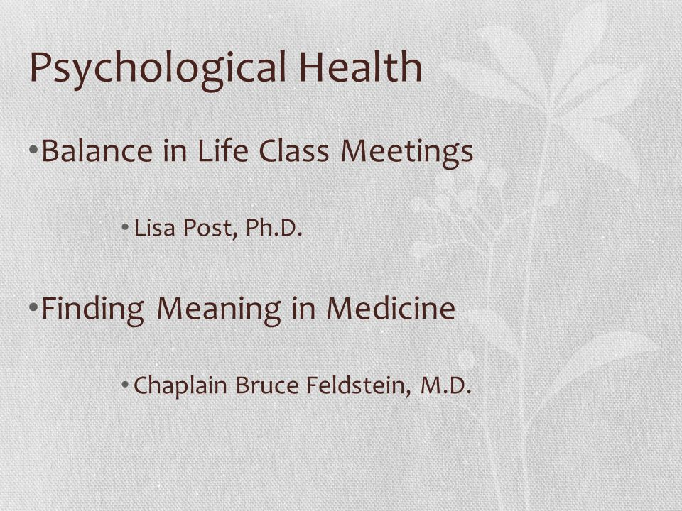 Psychological Health Balance in Life Class Meetings Lisa Post, Ph.D.