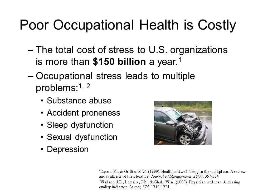 Poor Occupational Health is Costly –The total cost of stress to U.S.