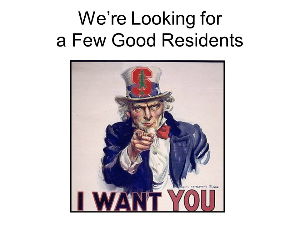 We're Looking for a Few Good Residents