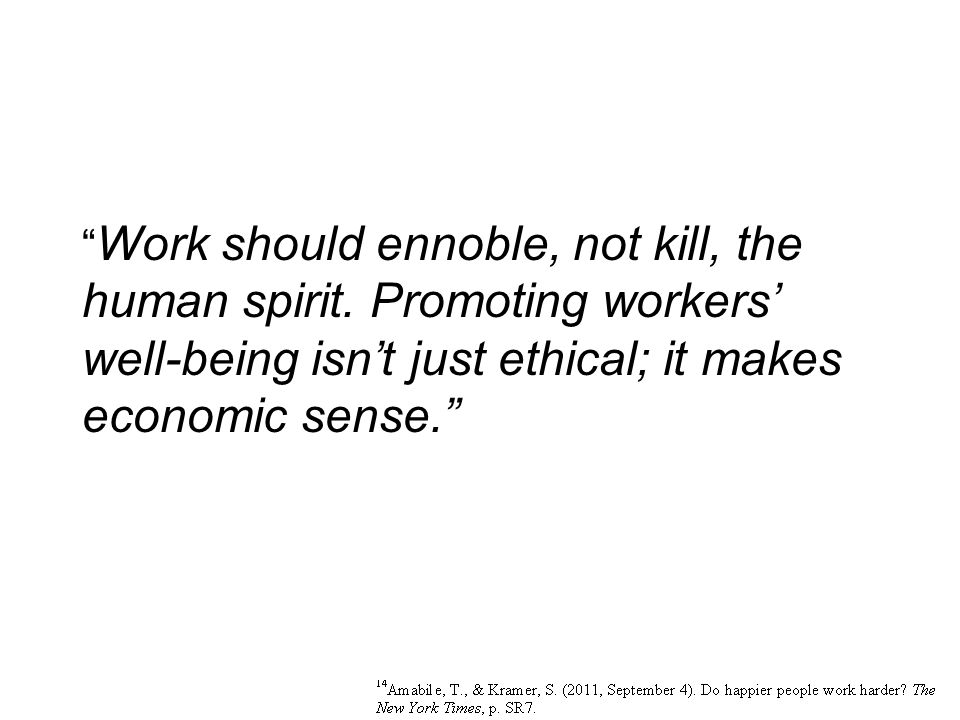 Work should ennoble, not kill, the human spirit.
