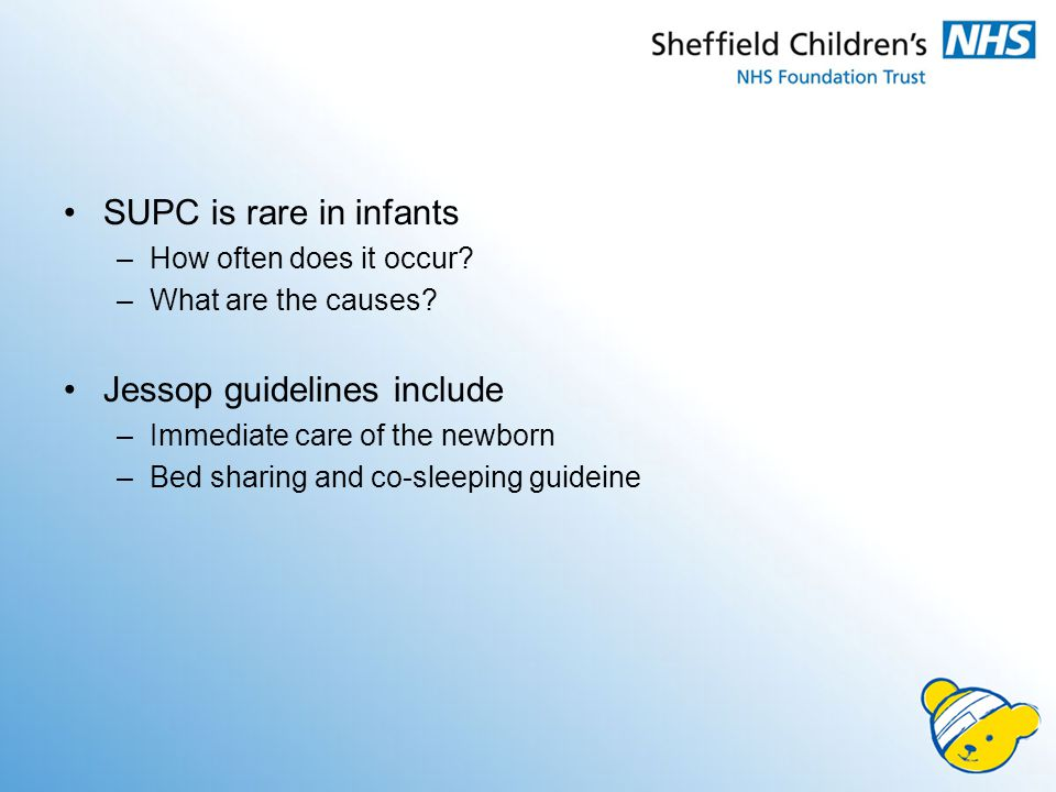 SUPC is rare in infants –How often does it occur. –What are the causes.