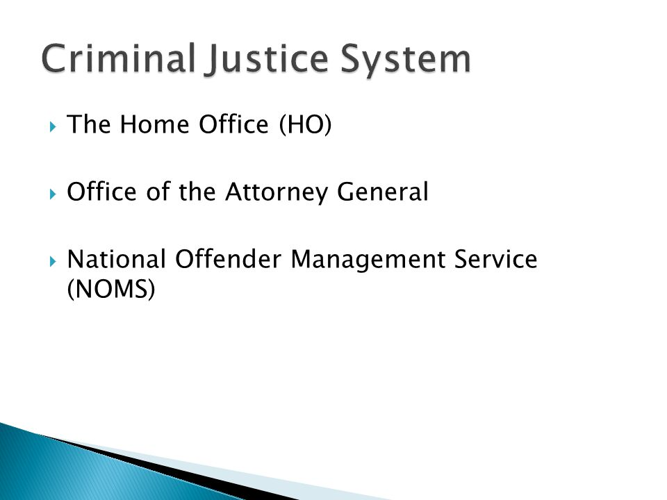  The Home Office (HO)  Office of the Attorney General  National Offender Management Service (NOMS)