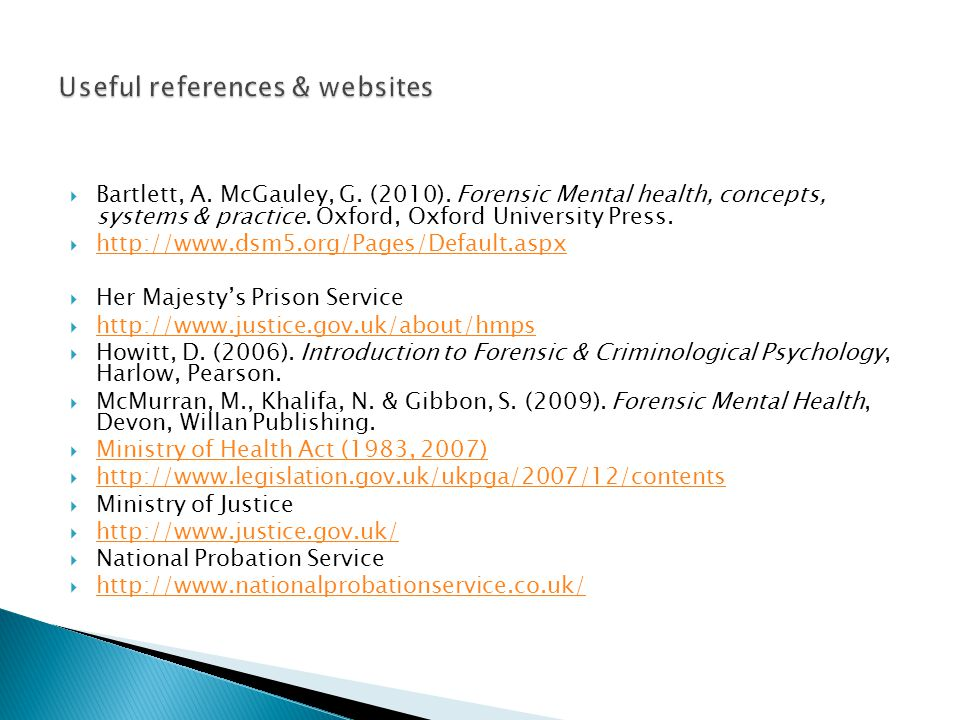  Bartlett, A. McGauley, G. (2010). Forensic Mental health, concepts, systems & practice.