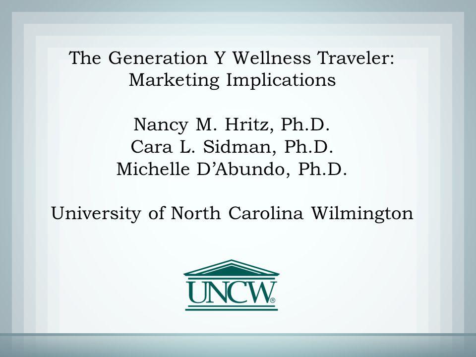 The Generation Y Wellness Traveler: Marketing Implications Nancy M.