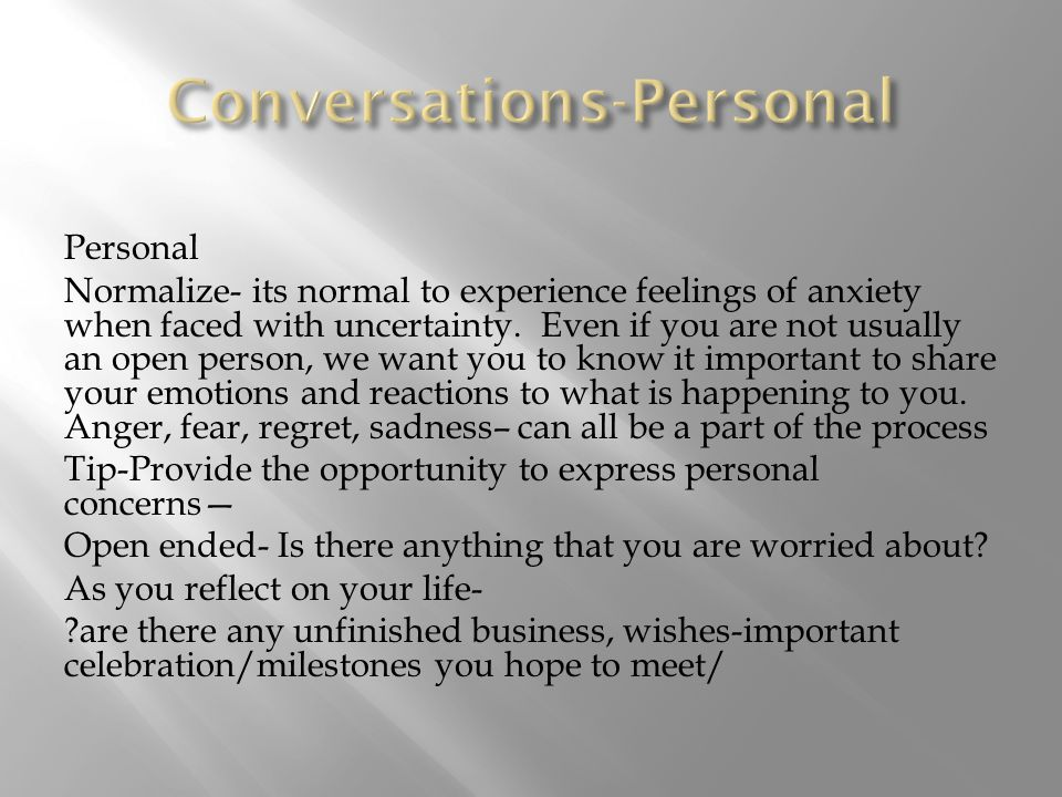 Personal Normalize- its normal to experience feelings of anxiety when faced with uncertainty.