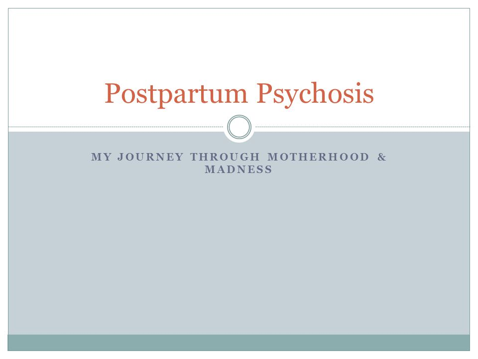 MY JOURNEY THROUGH MOTHERHOOD & MADNESS Postpartum Psychosis