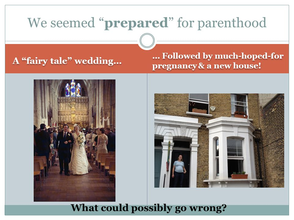 A fairy tale wedding… … Followed by much-hoped-for pregnancy & a new house.