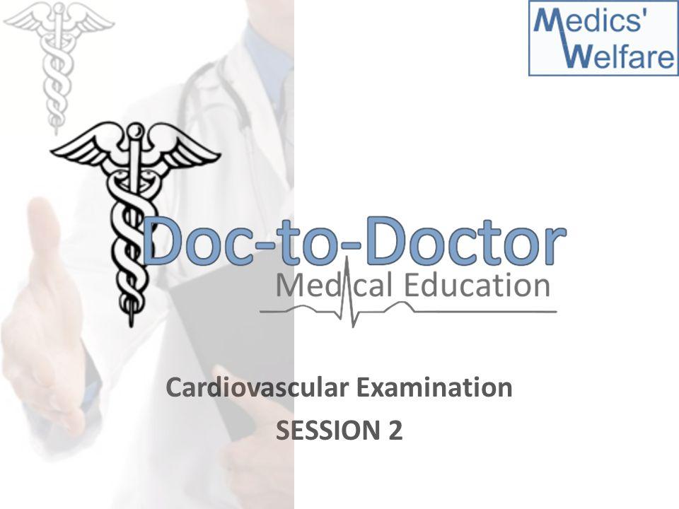 Cardiovascular Examination SESSION 2