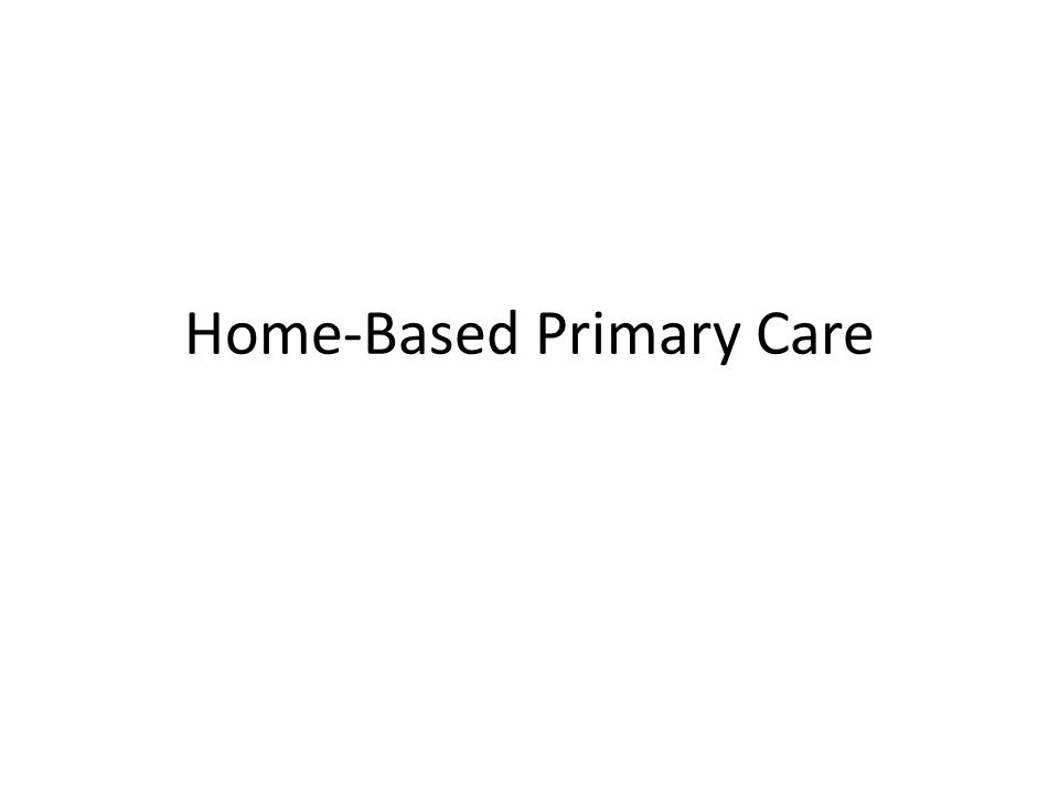 Home-Based Primary Care