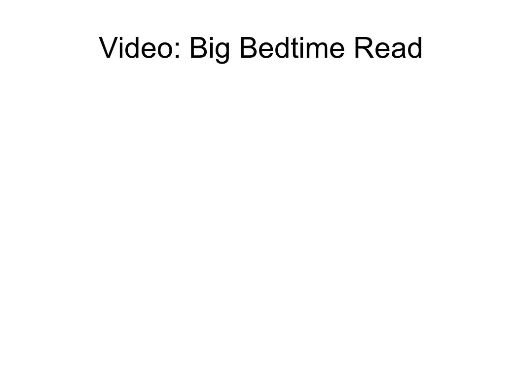 Video: Big Bedtime Read