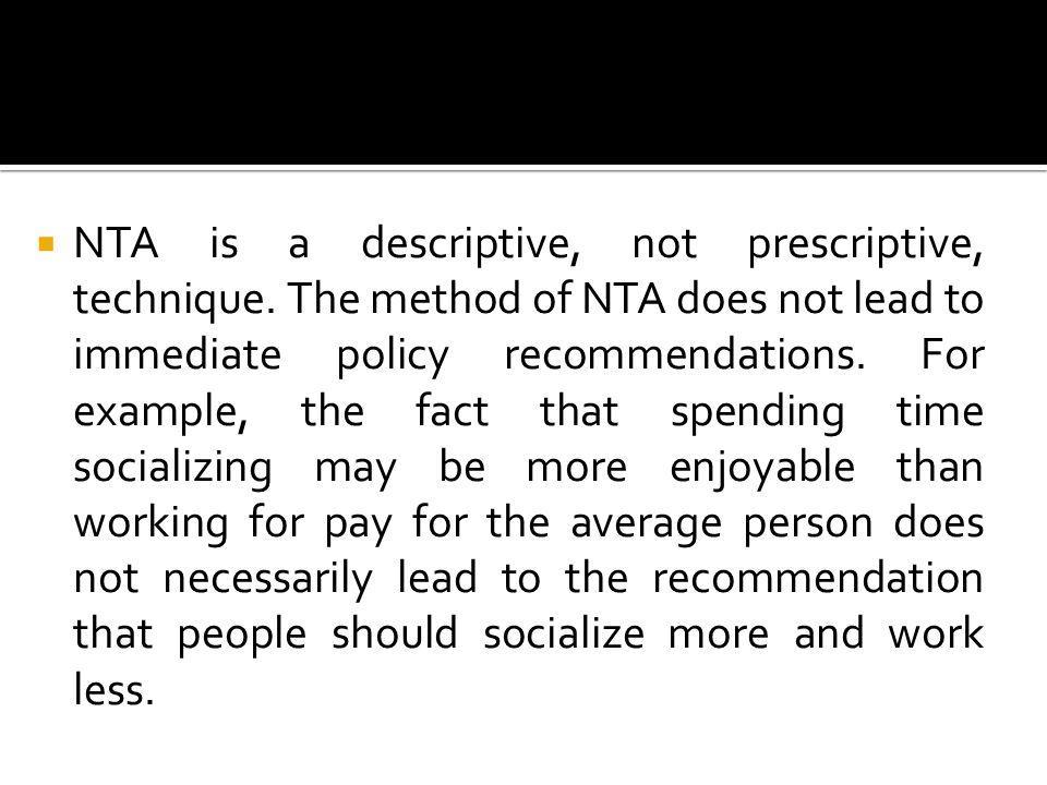  NTA is a descriptive, not prescriptive, technique.