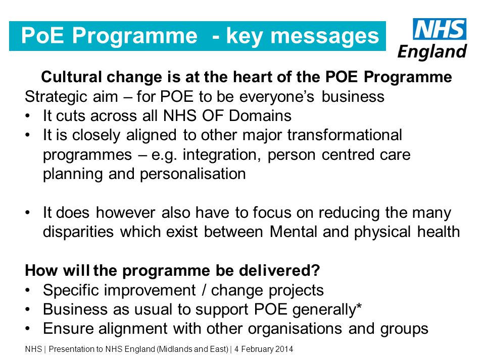 Cultural change is at the heart of the POE Programme Strategic aim – for POE to be everyone's business It cuts across all NHS OF Domains It is closely