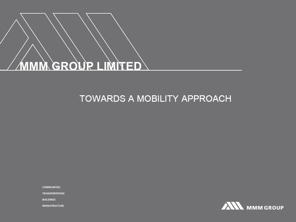 MMM GROUP LIMITED TOWARDS A MOBILITY APPROACH