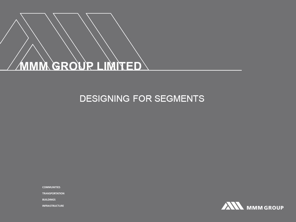 MMM GROUP LIMITED DESIGNING FOR SEGMENTS