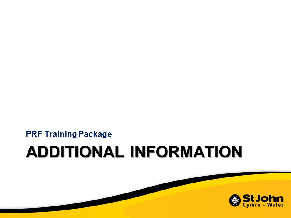 ADDITIONAL INFORMATION PRF Training Package