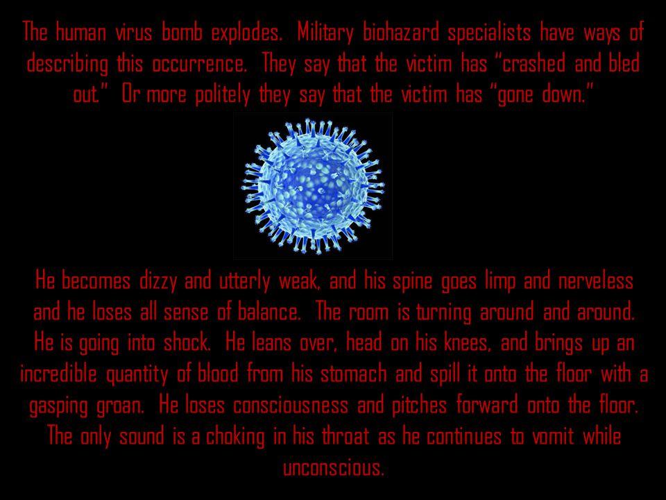 The human virus bomb explodes.