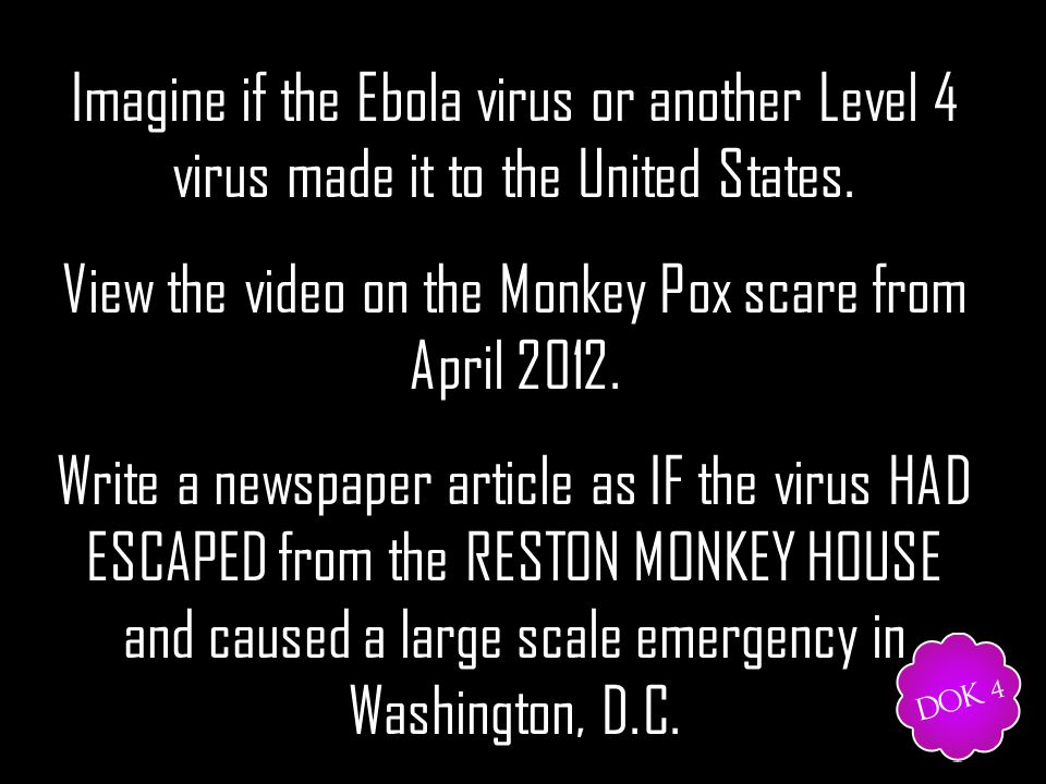 Imagine if the Ebola virus or another Level 4 virus made it to the United States.