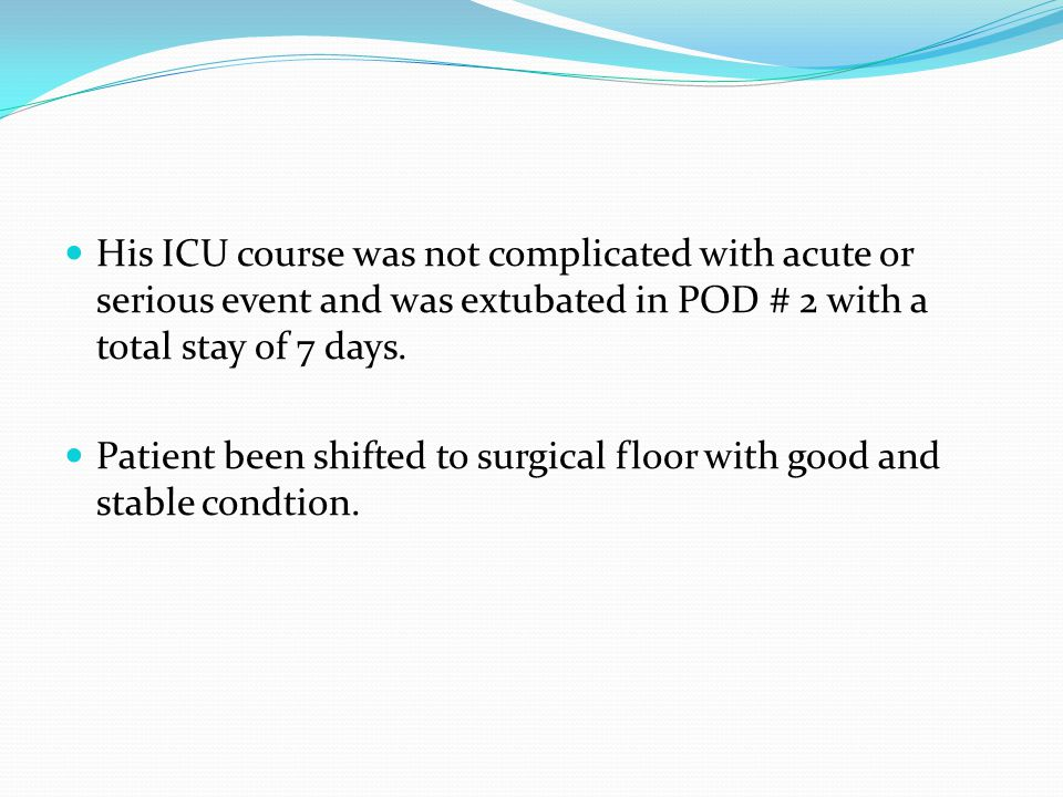 At the floor, patient recovered slowly and had low grade fever on and off.
