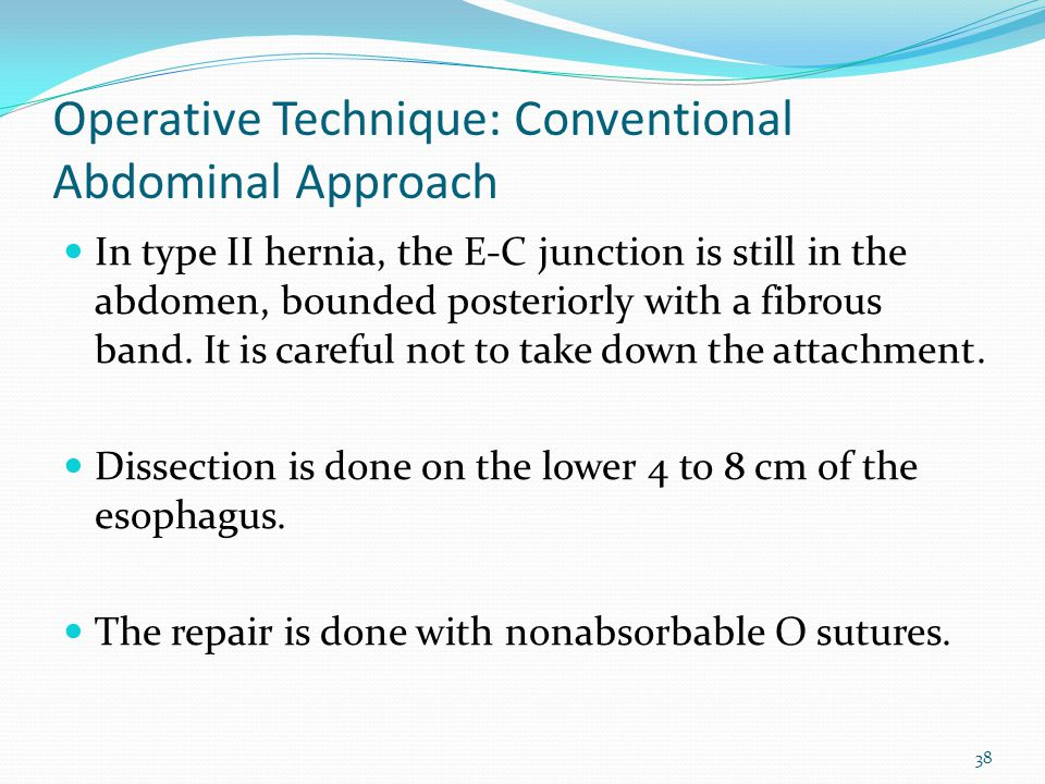 39 Operative Technique: Conventional Abdominal Approach Antireflux procedure is done when significant reflux esophagitis is present.