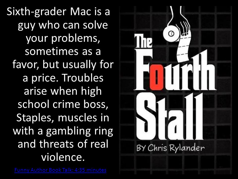 Sixth-grader Mac is a guy who can solve your problems, sometimes as a favor, but usually for a price. Troubles arise when high school crime boss, Stap